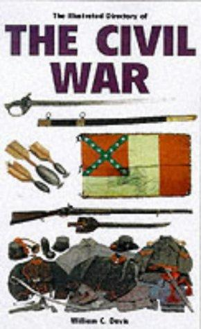 The illustrated directory of uniforms, weapons, and equipment of the civil war by Miller, David