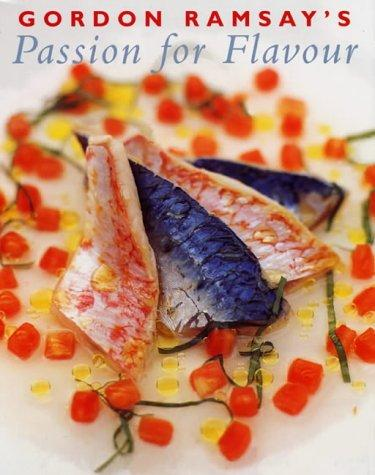 Gordon Ramsay's Passion for Flavour by Gordon Ramsay