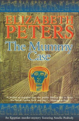 The Mummy Case (Amelia Peabody Murder Mystery) by Elizabeth Peters