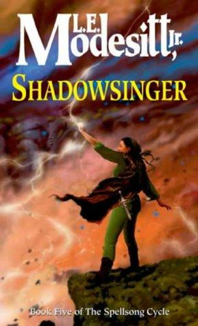 Shadowsinger (The Spellsong Cycle) by L. E. Modesitt Jr.