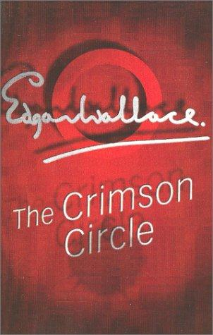 The crimson circle by Edgar Wallace