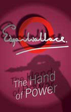 The hand of power by Edgar Wallace