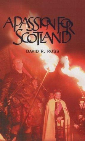 A passion for Scotland by David R. Ross