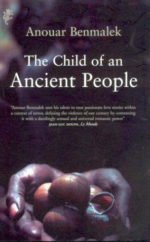 The child of an ancient people by Anouar Benmalek