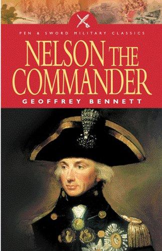 NELSON THE COMMANDER (Military Classics) by Geoffrey Bennett
