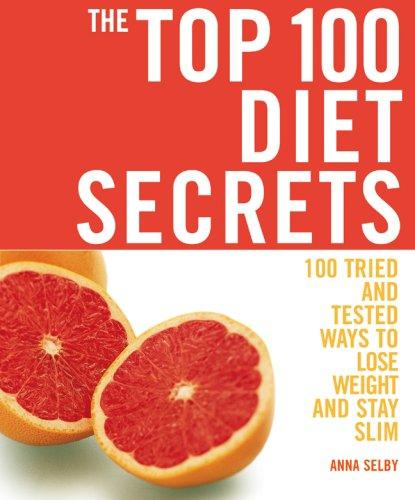 The Top 100 Diet Secrets by Anna Selby