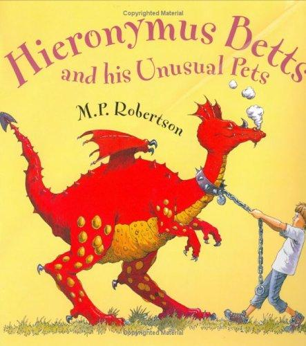 Hieronymus Betts and His Unusual Pets by M.P. Robertson