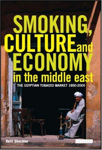 Smoking, Culture and Economy in the Middle East by Relli Shechter
