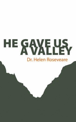 He gave us a valley by Roseveare, Helen