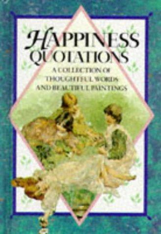 Happiness Quotations (Quotations Books) by Helen Exley