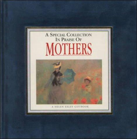A Special Collection in Praise of Mothers by Helen Exley