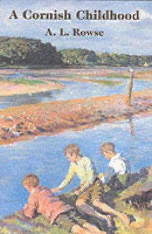 A Cornish Childhood by A.L. Rowse