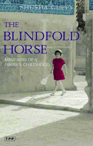 The blindfold horse by Shusha Guppy