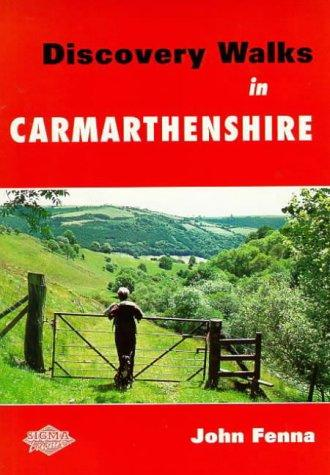 Discovery Walks in Carmarthenshire by John Fenna
