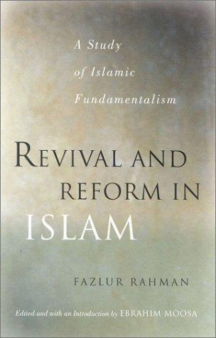 Revival and Reform in Islam by Fazlur Rahman