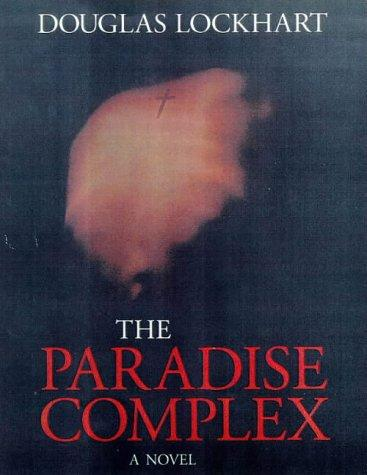The paradise complex by Douglas Lockhart
