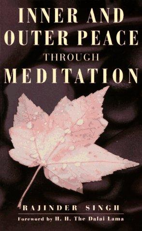 Inner & Outer Peace Through Meditation
