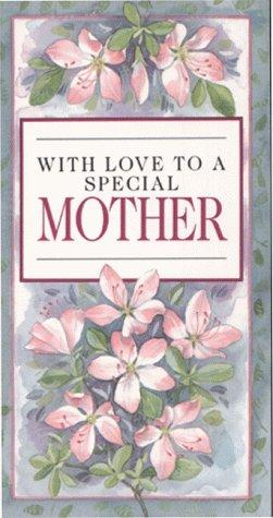 With Love to a Special Mother (Everyday) by Helen Exley