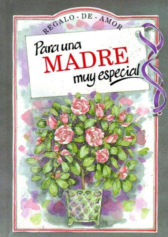 Para Una Madre Muy Especial/to a Very Special Mother (To-Give-And-To-Keep) by Helen Exley