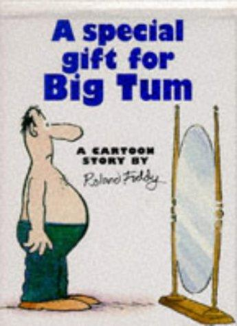 A Special Gift for Big Tum (Cartoon Book) by Roland Fiddy