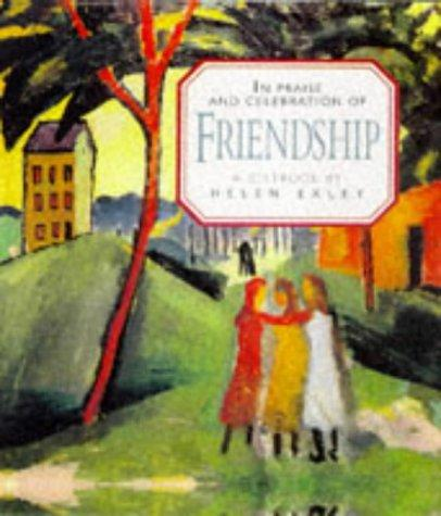In Praise and Celebration of Friendship (Large Square Books) by Helen Exley