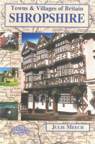 Shropshire (Towns & Villages of Britain) by Julie Meech