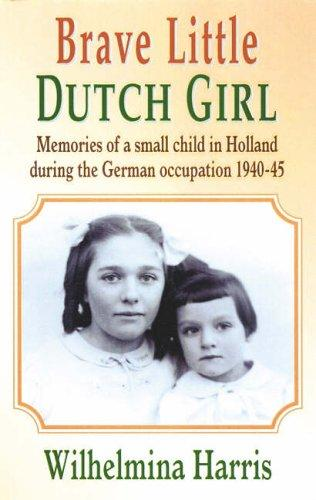 Brave Little Dutch Girl by Wilhelmina Harris
