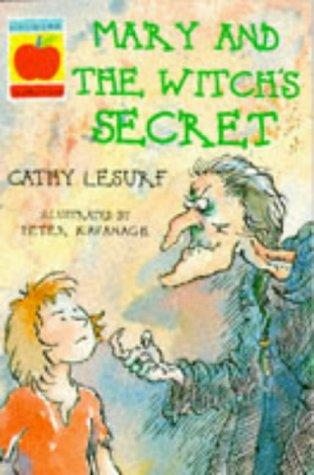 Mary and the Witch's Secret (Orchard Readalones) by Cathy Lesurf