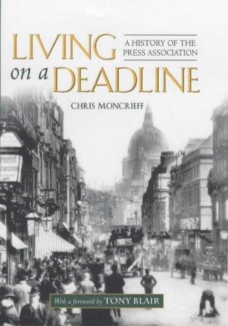 Living on a Deadline by Chris Moncrieff