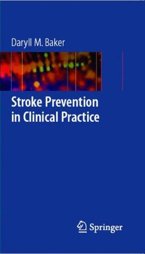 Stroke Prevention in Clinical Practice by Daryll M. Baker