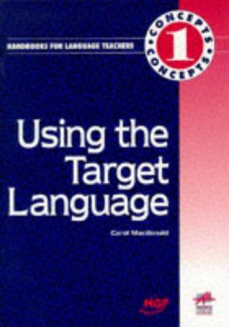 Using the Target Language (Concepts) by Carol MacDonald