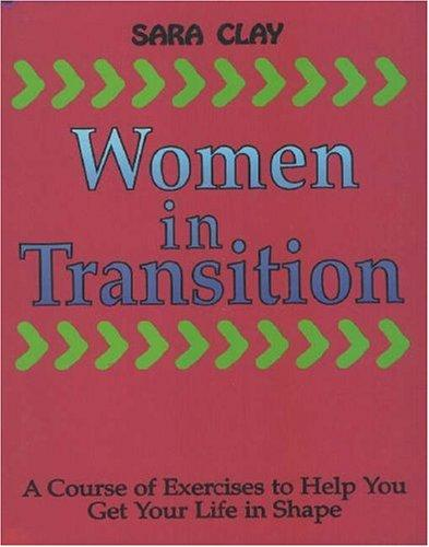 Women In Transition a Course of Exercise by Sara Clay