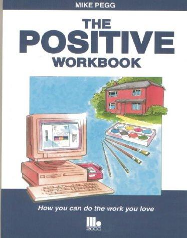 The Positive Workbook by Mike Pegg