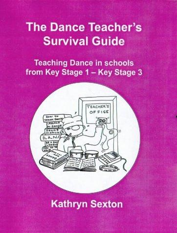 Dance Teacher's Survival Guide by Kathryn Sexton