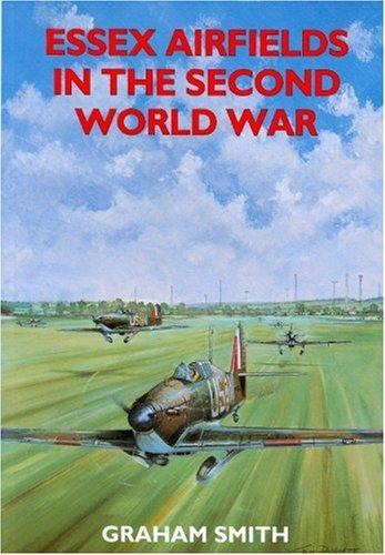 Image 0 of Essex Airfields in the Second World War (British Airfields in the Second World W