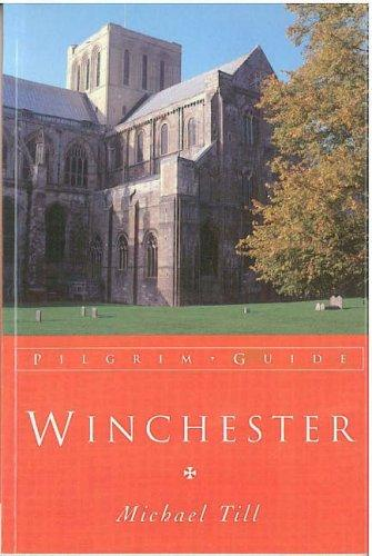 Winchester (Pilgrim Guides) by Michael Till