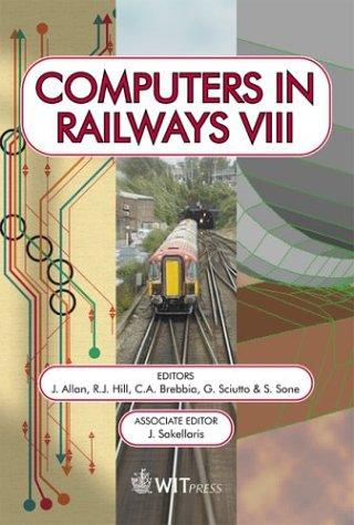 Computers in Railways VIII (Advances in Transport) by International Conference on Computers in Railways 2002 Myrina
