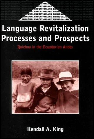Language Revitalization Processes and Prospects by Kendall A. King