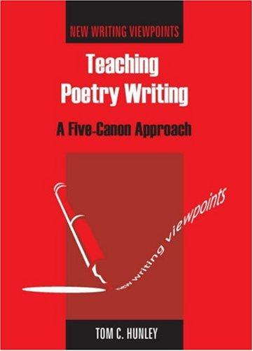 Teaching Poetry Writing by Tom Hunley