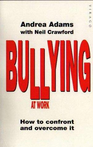 Bullying at Work by Andrea Adams