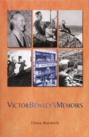Memoirs of Victor Bewley by Victor E.H. Bewley