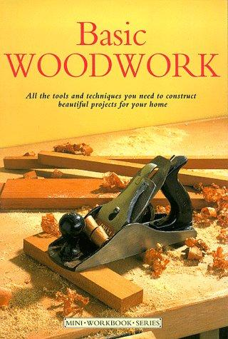 BASIC WOODWORK (MINI WORKBOOK S.) by JOHN BOWLER