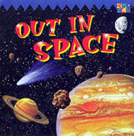 Out in Space (Look Out!) by Kate Hayden