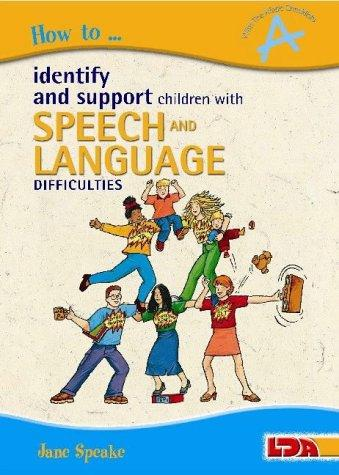 How to Identify and Support Children with Speech and Language Difficulties (How To...) by Jane Speake