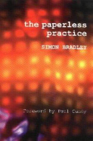 The Paperless Practice by Simon Bradley