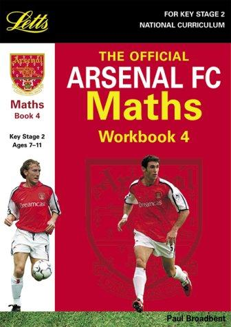 The Official Arsenal Maths Workbook (Key Stage 2 Official Arsenal Football Workbooks)