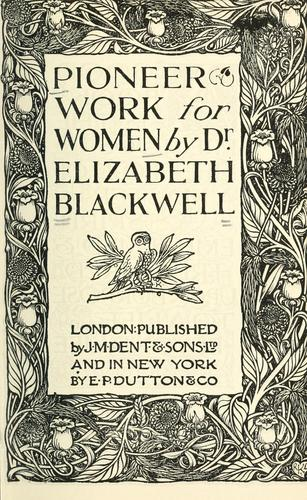 Pioneer work for women by Elizabeth Blackwell