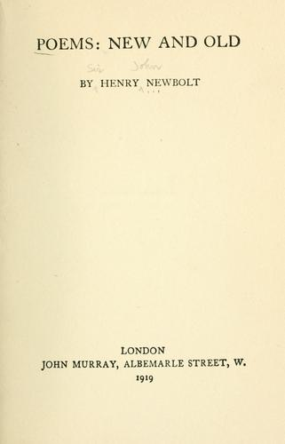 Poems, new and old by Newbolt, Henry John Sir