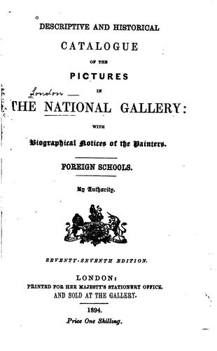 Descriptive and historical catalogue of the pictures in the National Gallery by National Gallery (Great Britain)