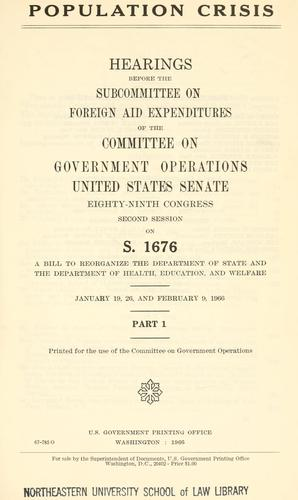 Population crisis by United States. Congress. Senate. Committee on Government Operations. Subcommittee on Foreign Aid Expenditures.